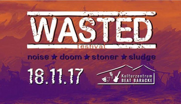 Wasted-Festival Buzz Rodeo / Moribund Mantras / Doggod / Larikin