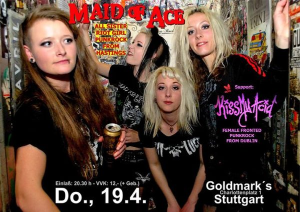 Maid Of Ace + Kiss My Acid im Goldmark´s Stuttgart
