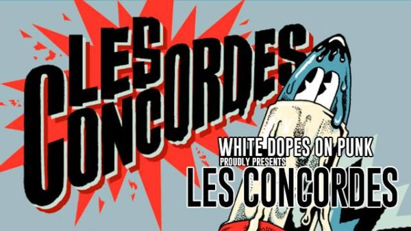 White Dopes On Punk #4 plus Les Concordes