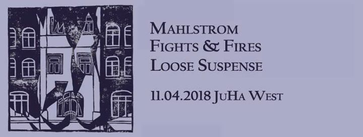 Mahlstrom, Fights & Fires und Loose Suspense im JuHa West